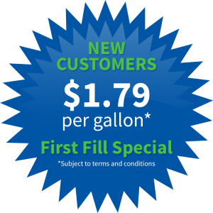 New Customers pay only $1.79 per gallon - First Fill Special