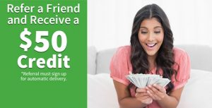Refer a friend to receive a $50 credit on your account.